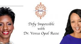 Defy Impossible with Dr. Venus Opal Reese