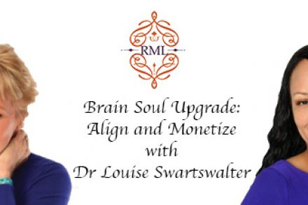 Brain Soul Upgrade: Align and Monetize with Dr Louise Swartswalter