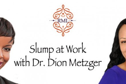 Are You in a Slump at Work with Dr. Dion Metzger