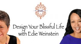 Design a Life of Bliss with Edie Weinstein
