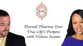 Eternal Dharma Your True Life's Purpose with Vishnu Swami