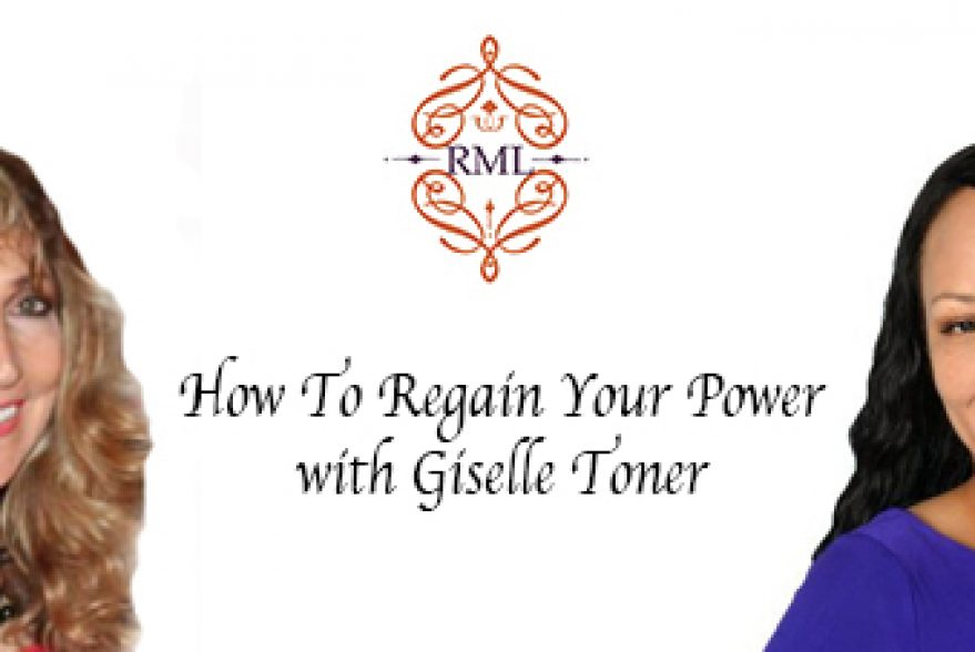 How To Regain Your Power with Giselle Toner