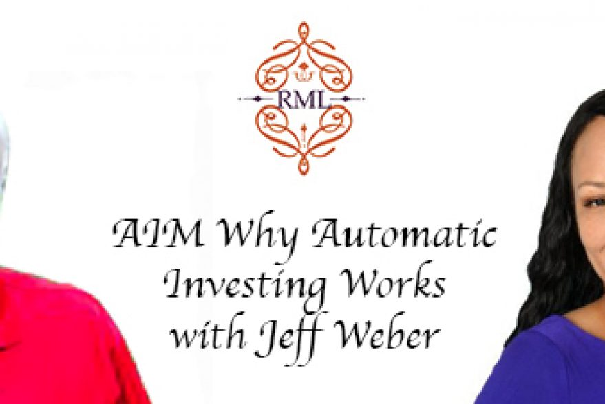 AIM Why Automatic Investing Works with Jeff Weber