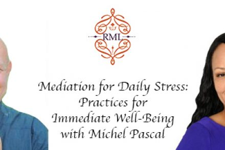 Mediation for Daily Stress- Practices for Immediate Well-Being with Michel Pascal