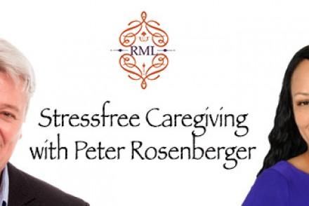 Stressfree Caregiving with Peter Rosenberger