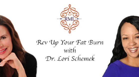 Rev Up Your Fat Burn with Dr. Lori Shemek