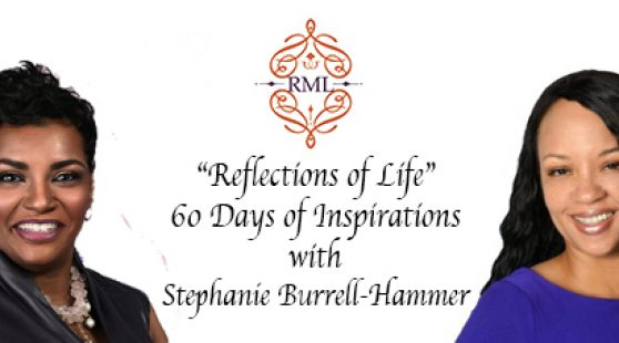 """Reflections of Life"" 60 Days of Inspirations with Stephanie Burrell-Hammer"