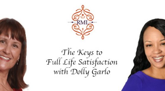 The Keys to Full Life Satisfaction with Dolly Garlo