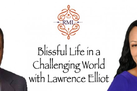 A Blissful Life in a Challenging World with Lawrence Elliot